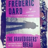 The Gravediggers' Bread - Frederic Dard