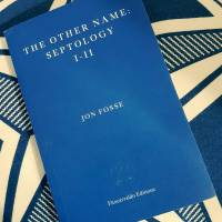 The Other Name (Septology I-II) - Jon Fosse (tr. Damion Searls)